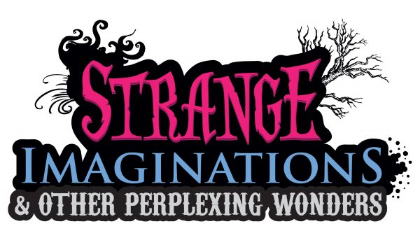 Strange Imaginations and Other Perplexing Wonders